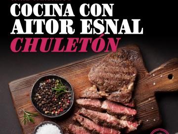 Cocina con Aitor Esnal: El chuletón (Onda Cero, 30-5-18)