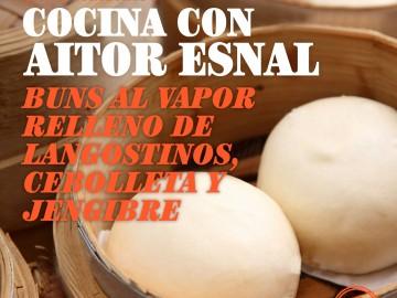 Cocina con Aitor Esnal – Buns al vapor rellenos de langostinos (Onda Cero, 21-11-18)