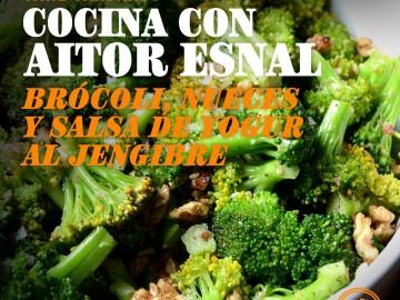 Cocina con Aitor Esnal – Brócoli, nueces y salsa de yogur al jengibre (Onda Cero, 09-01-19)