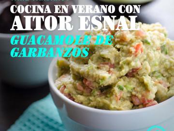 Cocina en verano con Aitor Esnal – Guacamole de garbanzos (Onda Cero, 10-7-18)